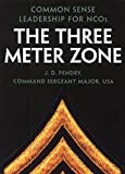 img - for The Three Meter Zone: Common Sense Leadership for NCOs book / textbook / text book