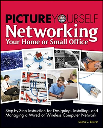 picture yourself networking your home or small office 1 dennis c