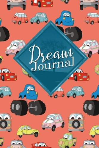 Download Dream Journal: Dream Book Planner, Dream Journal For Women, Dream Journal Book, Dream Notebook, Cute Cars & Trucks Cover (Volume 98) ebook