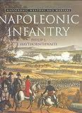 Napoleonic Infantry, Philip J. Haythornthwaite, 0304355097