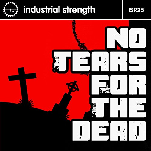 I S R 25 No Tears for the Dead [Explicit]