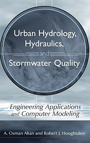 Urban Hydrology, Hydraulics, and Stormwater Quality: Engineering Applications and Computer Modeling by A. Osman Akan (2003-08-22)