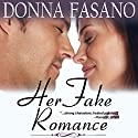 Her Fake Romance Audiobook by Donna Fasano Narrated by Christa G. Lewis