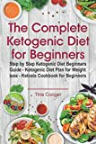 img - for The Complete Ketogenic Diet for Beginners: Step by Step Ketogenic Diet Beginners Guide (Keto Diet for Beginners) book / textbook / text book