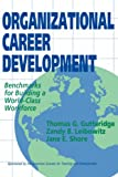 Organizational Career Development, Thomas G. Gutteridge and Zandy B. Leibowitz, 1555425267