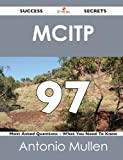 Mcitp 97 Success Secrets - 97 Most Asked Questions on Mcitp - What You Need to Know, Antonio Mullen, 1488516421