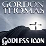 Godless Icon | Gordon Thomas