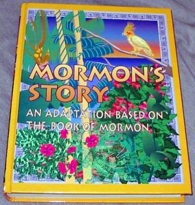 Mormon's Story: An Adaptation Based on The book of Mormon by the author