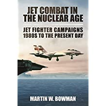 Jet Combat in the Nuclear Age: Jet Fighter Campaigns—1980s to the Present Day