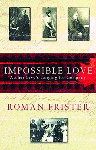 Impossible Love: Ascher Levy's Longing for Germany by Phoenix