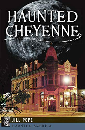 (Haunted Cheyenne (Haunted America))