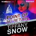 Point of No Return: Kathleen Turner, Book 5 Hörbuch von Tiffany Snow Gesprochen von: Angela Dawe
