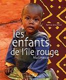 Les enfants de l'île rouge : Madagascar