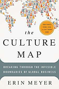 The Culture Map: Breaking Through the Invisible Boundaries of Global Business by [Meyer, Erin]