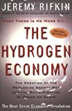 img - for The Hydrogen Economy: The Creation of the Worldwide Energy Web and the Redistribution of Power on Earth book / textbook / text book