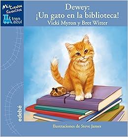Dewey: Un gato en la biblioteca! (Spanish Edition): Vicki Myron ...