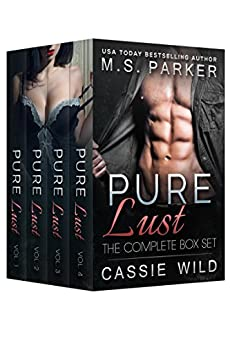 Pure Lust: The Complete Series Box Set by [Parker, M. S., Wild, Cassie]