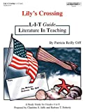 img - for Lily's Crossing L-I-T Guide: A Study Guide for Grades 4-8 to the Book by Patricia Reilly Goff (L-I-T (Literature In Teaching) Guides) book / textbook / text book