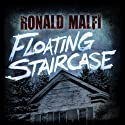 Floating Staircase Audiobook by Ronald Malfi Narrated by Monty Lewis Sauerwein