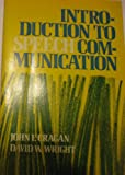 Introduction to Speech Communication, John F. Cragan and David W. Wright, 091797445X