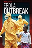 Ebola Outbreak (Special Reports)