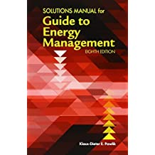 Solutions Manual for the Guide to Energy Management, Eighth Edition