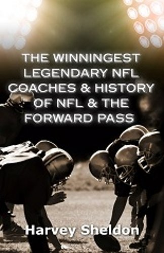Download The Winningest Legendary Nfl Coaches & History Of The Forward Pass pdf epub