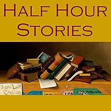 Half Hour Stories | Livre audio Auteur(s) : E. F. Benson, Arthur Conan Doyle, Guy de Maupassant, W. W. Jacobs, Edgar Allan Poe, O. Henry, Bram Stoker Narrateur(s) : Cathy Dobson