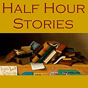 Half Hour Stories Hörbuch