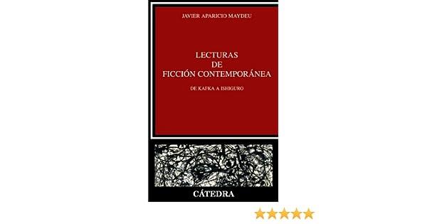 Lecturas de ficción contemporánea: De Kafka a Ishiguro Critica Y ...