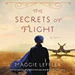 The Secrets of Flight: A Novel | Maggie Leffler