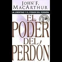 Libertad y poder del perdón (Spanish Edition)