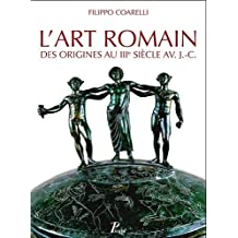 ART ROMAIN DES ORIGINES AU IIIE SIÈCLE AV.J.-C-. (L')