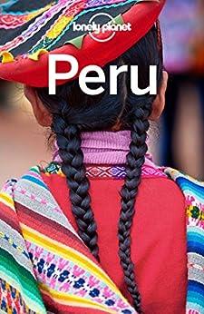 Lonely Planet Peru (Travel Guide) by [Lonely Planet, McCarthy, Carolyn, Benchwick, Greg, Egerton, Alex, Tang, Phillip, Waterson, Luke]