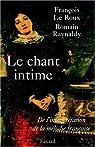 Le chant intime : De l'interprétation de la mélodie française par Le Roux