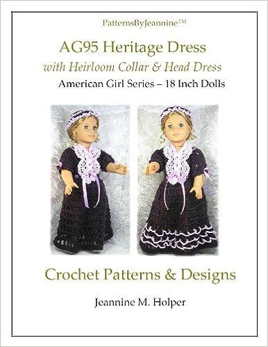 Ebook for blackberry free download American Girl Heritage Heirloom Crochet Pattern (Patterns by Jeannine) B00BHO7KBU MOBI