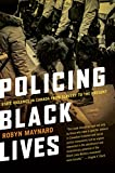 racism in canada - Policing Black Lives: State Violence in Canada from Slavery to the Present