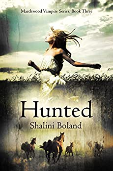 Hunted (Marchwood Vampire Series Book 3) by [Boland, Shalini]