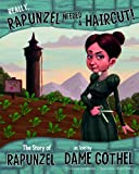 Really, Rapunzel Needed a Haircut!, Jessica Gunderson, 1479519464