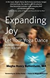 Expanding Joy: Let Your Yoga Dance: Embodying Positive Psychology