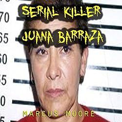 Serial Killer Juana Barraza