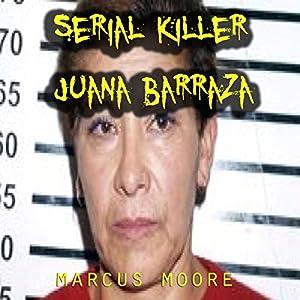 Serial Killer Juana Barraza Audiobook