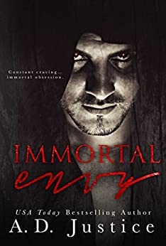 Immortal Envy (Immortal Obsession Book 1) by [Justice, A.D.]