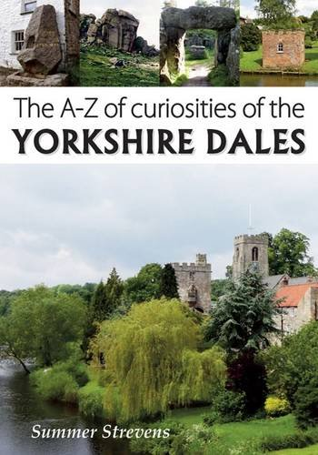 The A-Z of Curiosities of the Yorkshire Dales PDF