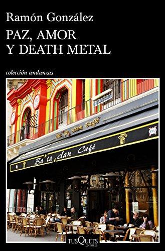 Paz, amor y death metal (Volumen independiente) (Spanish Edition) by [