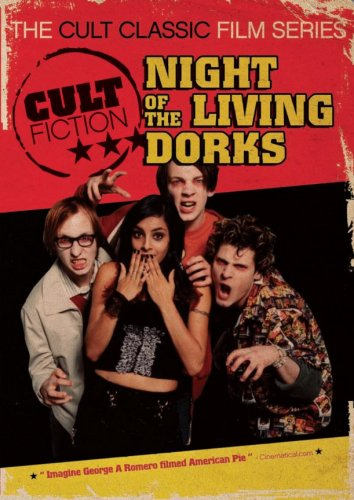 Night of the Living Dorks (The Cult Classic Film Series)