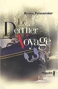 Le Dernier Voyage par Bruno Poissonnier