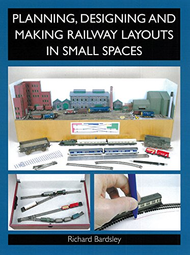 Great Toy Train Layouts - Planning, Designing and Making Railway Layouts in Small Spaces