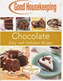 img - for Chocolate, Easy and Delicious Recipes (Good Housekeeping Cookbook) book / textbook / text book