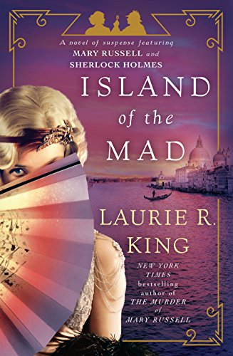 Island of the Mad: A novel of suspense featuring Mary Russell and Sherlock Holmes by [King, Laurie R.]